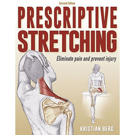 Prescriptive Stretching: Eliminate pain and prevent injury