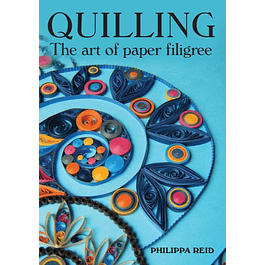 Quilling: The Art of Paper Filigree