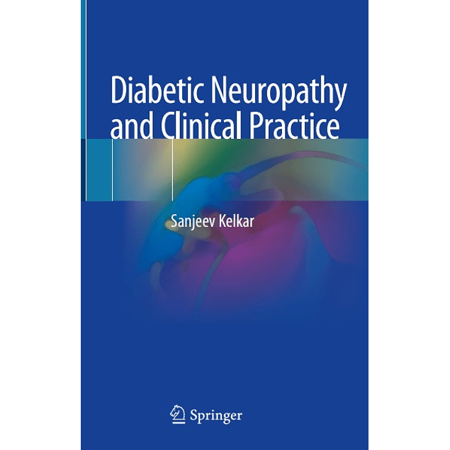 Diabetic Neuropathy and Clinical Practice