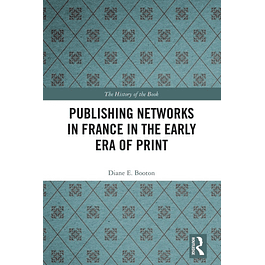 Publishing Networks in France in the Early Era of Print