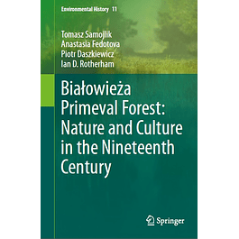Białowieża Primeval Forest: Nature and Culture in the Nineteenth Century