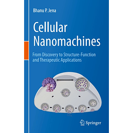 Cellular Nanomachines: From Discovery to Structure-Function and Therapeutic Applications