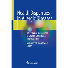 Health Disparities in Allergic Diseases: An Evidence-Based Look at Causes, Conditions, and Outcomes