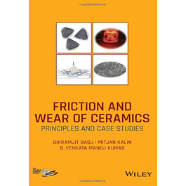 Friction and Wear of Ceramics: Principles and Case Studies