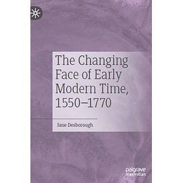 The Changing Face of Early Modern Time, 1550–1770