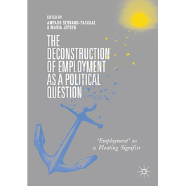 The Deconstruction of Employment as a Political Question: 'Employment' as a Floating Signifier