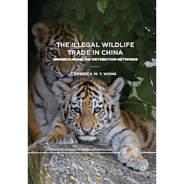 The Illegal Wildlife Trade in China: Understanding The Distribution Networks