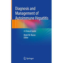 Diagnosis and Management of Autoimmune Hepatitis: A Clinical Guide