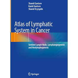 Atlas of Lymphatic System in Cancer: Sentinel Lymph Node, Lymphangiogenesis and Neolymphogenesis