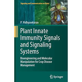 Plant Innate Immunity Signals and Signaling Systems: Bioengineering and Molecular Manipulation for Crop Disease Management
