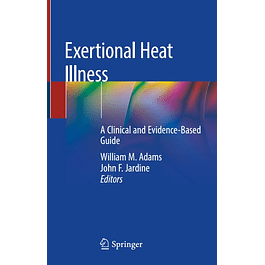Exertional Heat Illness: A Clinical and Evidence-Based Guide