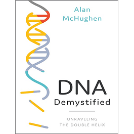 DNA Demystified: Unravelling the Double Helix