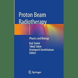 Proton Beam Radiotherapy: Physics and Biology