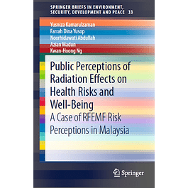 Public Perceptions of Radiation Effects on Health Risks and Well-Being: A Case of RFEMF Risk Perceptions in Malaysia