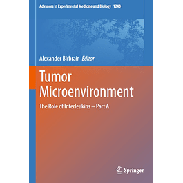 Tumor Microenvironment: The Role of Interleukins – Part A