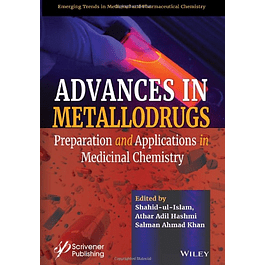 Advances in Metallodrugs: Preparation and Applications in Medicinal Chemistry