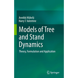 Models of Tree and Stand Dynamics: Theory, Formulation and Application