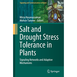Salt and Drought Stress Tolerance in Plants: Signaling Networks and Adaptive Mechanisms