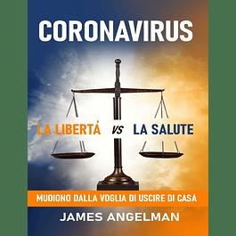 Coronavirus: La Liberta vs La Salute: Mudiono Dalla Voglia Di Uscire Di Casa