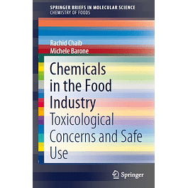Chemicals in the Food Industry: Toxicological Concerns and Safe Use