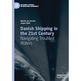 Danish Shipping in the 21st Century: Navigating Troubled Waters