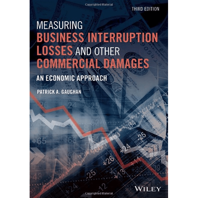 Measuring Business Interruption Losses and Other Commercial Damages