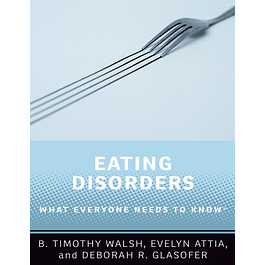 Eating Disorders: What Everyone Needs to Know®