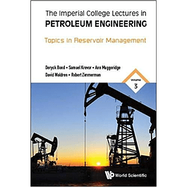 The Imperial College Lectures in Petroleum Engineering - Volume 3: Topics in Reservoir Management