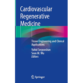 Cardiovascular Regenerative Medicine: Tissue Engineering and Clinical Applications