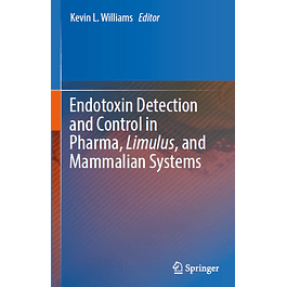 Endotoxin Detection and Control in Pharma, Limulus, and Mammalian Systems