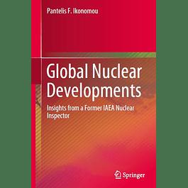 Global Nuclear Developments: Insights from a Former IAEA Nuclear Inspector