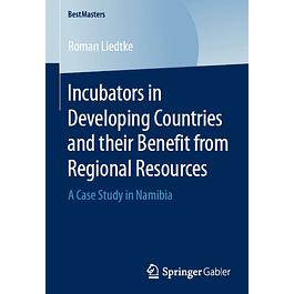 Incubators in Developing Countries and their Benefit from Regional Resources: A Case Study in Namibia