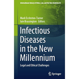 Infectious Diseases in the New Millennium: Legal and Ethical Challenges