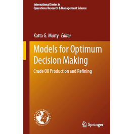 Models for Optimum Decision Making: Crude Oil Production and Refining