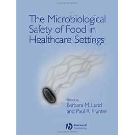 The Microbiological Safety of Food in Healthcare Settings