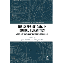 The Shape of Data in Digital Humanities: Modeling Texts and Text-based Resources