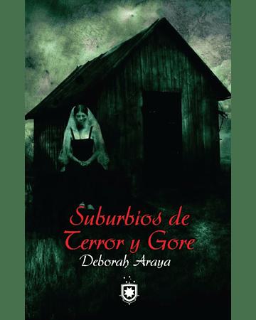 Suburbios de terror y gore   Deborah Araya