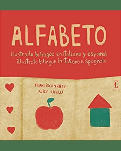 Alfabeto ilustrado bilingüe en italiano y español | Francisca Yáñez y Alice Rifelli