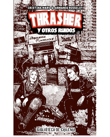 Thrasher y otros ruidos | Cristina Mars & Armando Rosselot