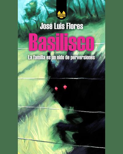 Basilisco   José Luis Flores