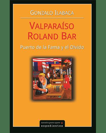 Valparaíso Roland Bar: Puerto de la fama y el olvido | Gonzalo Ilabaca
