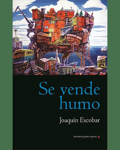 Se vende humo | Joaquín Escobar