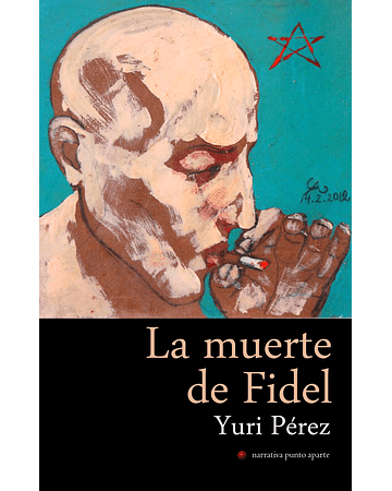 La muerte de Fidel | Yuri Pérez