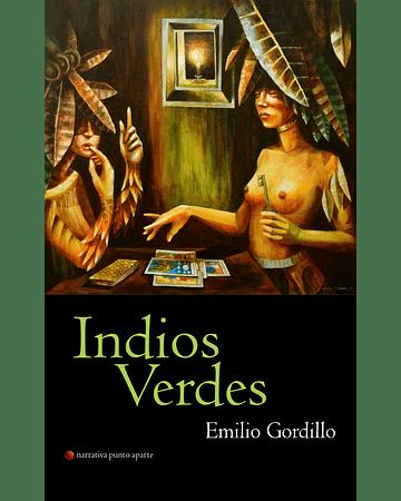 Indios Verdes | Emilio Gordillo