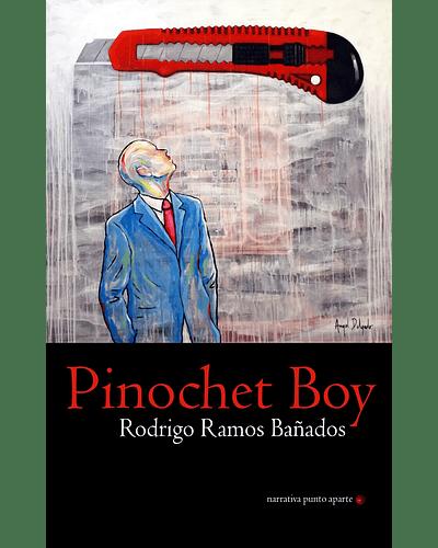 Pinochet boy | Rodrigo Ramos Bañados