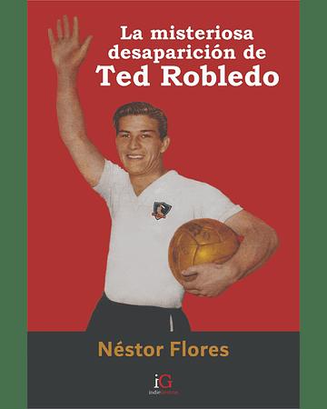 La misteriosa desaparición de Ted Robledo