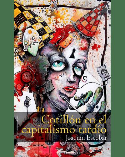 Cotillón en el capitalismo tardío | Joaquín Escobar