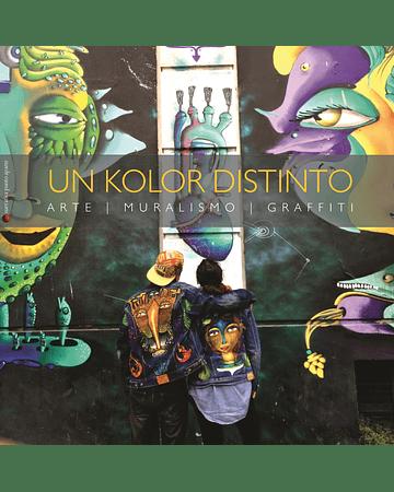 Un Kolor Distinto: arte, muralismo, graffiti | Cynthia Aguilera y Sammy Espinoza