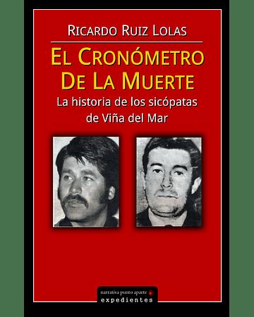 El cronómetro de la muerte: La historia de los sicópatas de Viña del Mar | Ricardo Ruiz Lolas