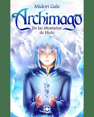 Archimago: En las Montañas de Hielo (2) | Midori Gale